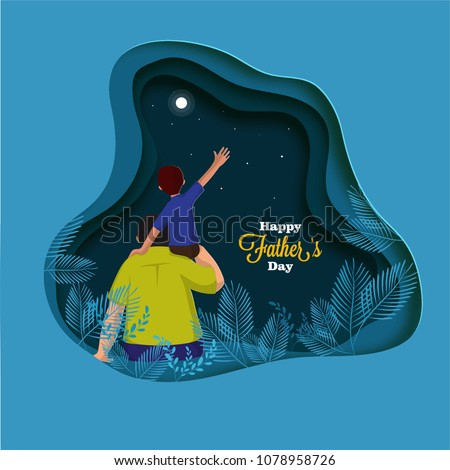 Son on his father shoulders, father and son duo staring night sky. Happy Father's Day celebration concept.