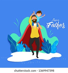 Son sitting on his dad shoulders for Super Father celebration concept. Can be used as poster or template design.