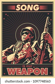 Song is our Weapon. Vector Retro War Propaganda Poster Style