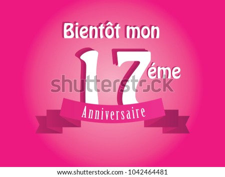 soon my 17th birthday french language stock vector royalty free