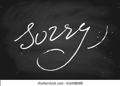 Sorry chalk blackboard vector chalkboard calligraphy handwritten text chalk on blackboard vector.