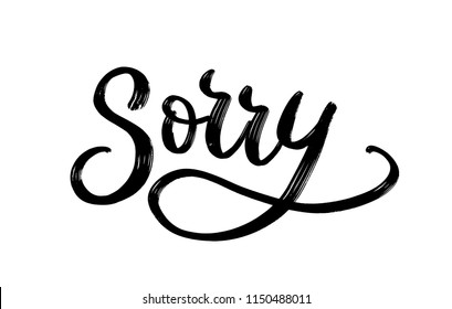 Sorry. Hand Lettering word. Handwritten modern brush typography sign. Greetings for icon, logo, badge, cards, poster, banner, tag Black and white Vector illustration
