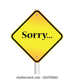 Sorry on yellow traffic sign