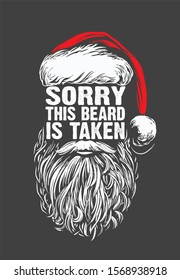 Sorry this beard is taken, Christmas  bearded Santa vector illustration,  T Shirt design, Barber Santa clipart, barbershop Christmas shirt ideas