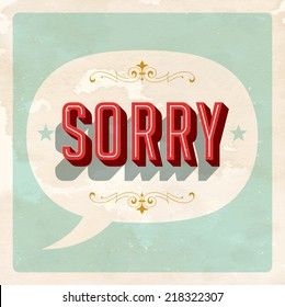 """SORRY"" - Vector EPS10. Grunge effects can be easily removed for a brand new, clean sign."
