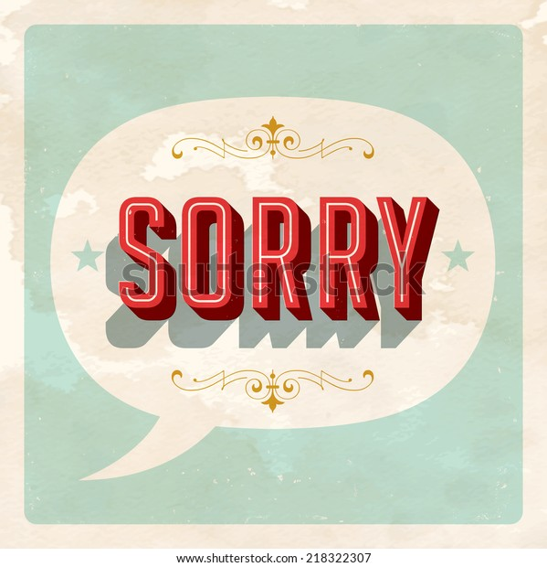 """""""SORRY"""" - Vector EPS10. Grunge effects can be easily removed for a brand new, clean sign."""