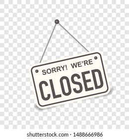 Sorry, we are closed. White sign with shadow isolated on transparent background. Realistic vector illustration. Business concept for closed businesses, sites and services. Signboard with a rope.