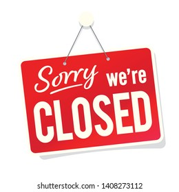 """ Sorry we're closed "" door sign isolated on white background"
