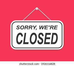 Sorry we're closed door sign isolated on red background.Sorry we're closed sign on signboard with rope for business, online shopping. Vector illustration. eps10