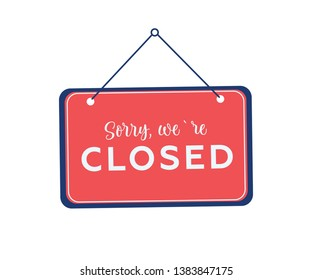 Sorry we're closed hanging sign on white background. Sign for door. Vector stock illustration. Information sign, working hours, man holding signboard in a hand. Business banner for website or app