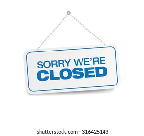 Sorry we're closed hanging sign isolated on white wall