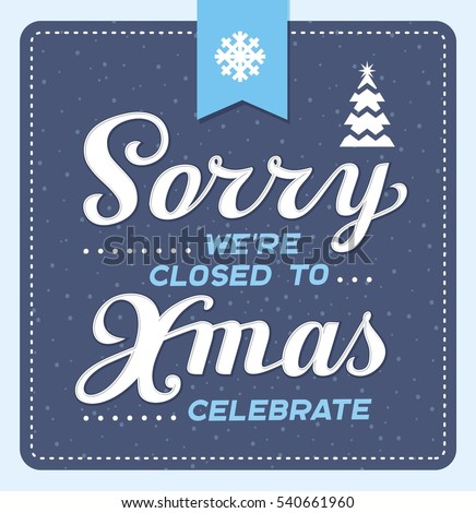 sorry were closed xmas celebrate vector stock vector royalty free