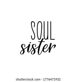 Soul sister. Lettering. Can be used for prints bags, t-shirts, posters, cards. Calligraphy vector. Ink illustration