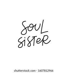 Soul sister quote lettering. Calligraphy inspiration graphic design typography element. Hand written postcard. Cute simple black vector sign