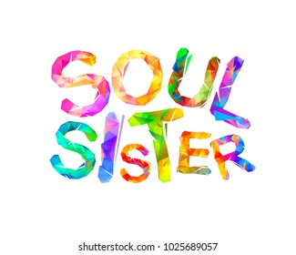 Soul sister. Vector triangular colorful letters on white background