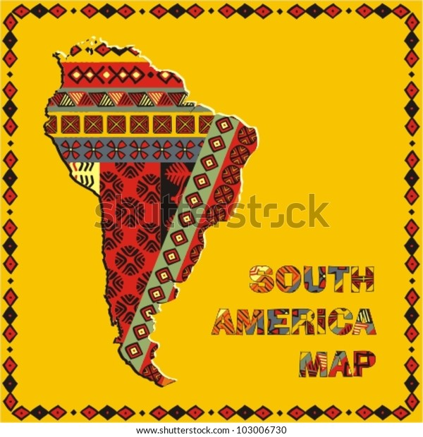 South America Map Ethnic Ornaments Stock Vector (Royalty ... on ethnic groups of central america, ethnic population of europe, aboriginals in south america, paraguay map south america, ethnic western asia map, ethnic populations in africa, ethnic origin us map by county,