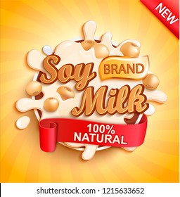 Soy milk label splash, natural and fresh on gold sunburst background for your brand, logo, template, label, emblem for groceries, stores, packaging and advertising, marketing. Vector illustration.