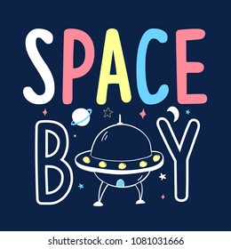 Space boy slogan hand drawing space illustration vector.