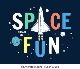 Space fun slogan graphic, with space theme vector illustrations. For t-shirt print and other uses.