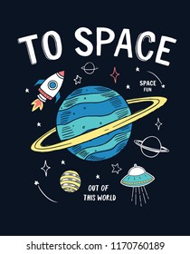 To Space slogan graphic, with space theme vector illustrations. For t-shirt print and other uses.