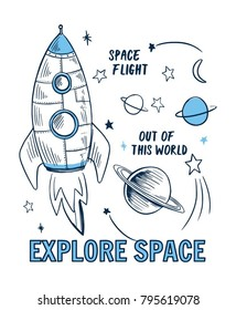 Space theme slogan graphic with rocket and space vector illustrations. For t-shirt and other uses.