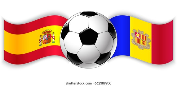 Spanish and Andorran wavy flags with football ball. Spain combined with Andorra isolated on white. Football match or international sport competition concept.