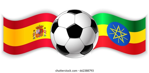 Spanish and Ethiopian wavy flags with football ball. Spain combined with Ethiopia isolated on white. Football match or international sport competition concept.