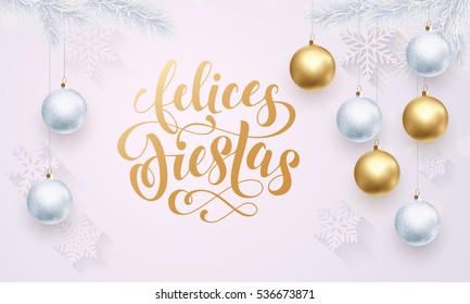 Spanish Happy Holidays Felices Fiestas. Premium luxury white background for holiday greeting card. Golden decoration ornament with Christmas ball on vip snowflake pattern. Gold calligraphy lettering