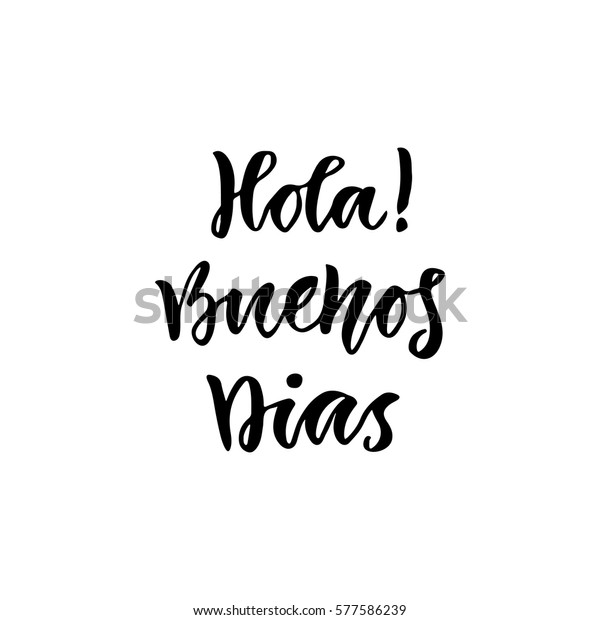 db150aa4 Spanish Hola Buenos dias in english Hello Good day. Inspirational Lettering  poster or banner.