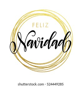 Spanish Merry Christmas Feliz Navidad gold greeting card. Golden sparkling decoration ornament of circle of and text calligraphy lettering. Festive vector background Feliz Navidad decorative design.