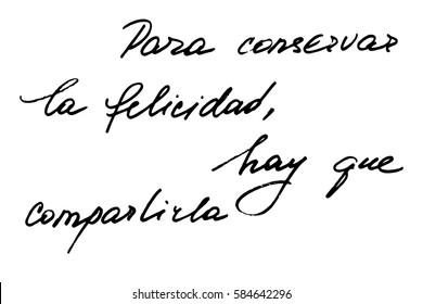 Spanish phrase happiness handwriting calligraphy to keep happiness, share it. Black handwritten text on white background, vector. Each word is on the separate layer