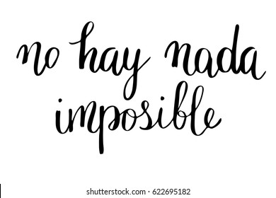 Spanish phrase modern calligraphy lettering there is nothing impossible no hay nada imposible. Handwritten black text isolated on white background, vector. Each word is on the separate layer