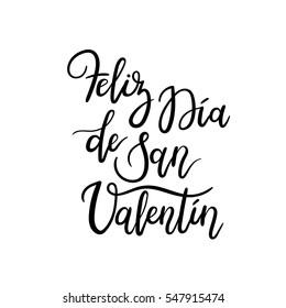 Spanish Text Happy Valentines Day. Feliz Dia de San Valentin. Hand Lettering Greeting Card. Modern Calligraphy. Vector Illustration