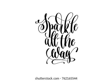 sparkle all the way - hand lettering black ink phrase to christmas holiday celebration, calligraphy vector illustration
