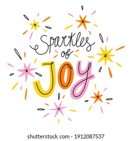 Sparkles of joy, colorful vector lettering illustration isolated on white background