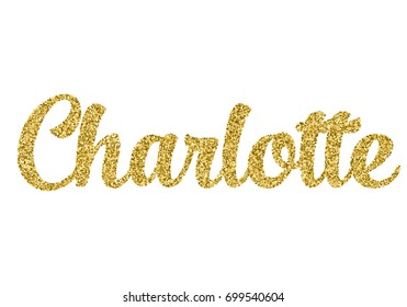 A sparkly, gold glitter script girl name Charlotte for invitation cards, thank you cards, envelopes, t-shirts, stickers, greeting cards. Isolated vector.