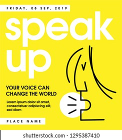 SPEAK UP Ad Template. Woman Protesting for Women rights, equality and inappropriate sexual behaviour towards women. Woman shouting line illustration