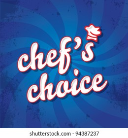 Special chef's choice stamp on a dynamic background, retro style, vector illustration