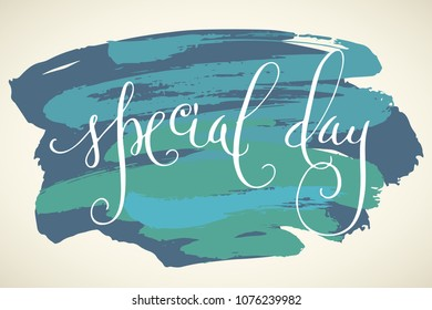 Special day wedding words. Hand written vector design element in white over teal blue and green brush strokes background. Traditional calligraphy.