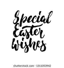 Special Easter wishes - spring hand drawn lettering calligraphy phrase isolated on white background. Fun brush ink vector illustration for banners, greeting card, poster design, photo overlays