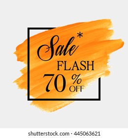 Special flash sale 70% off sign over grunge brush art paint abstract texture background acrylic stroke poster vector illustration. Perfect watercolor design for a shop and sale banners.