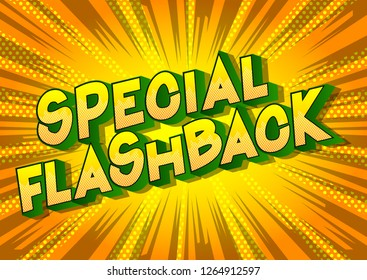 Special Flashback - Vector illustrated comic book style phrase on abstract background.