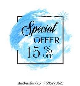 Special offer sale 15% off sign over winter blue abstract brush painted background vector illustration. Perfect design for shop labels and discount banners.