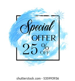 Special offer sale 25% off sign over winter blue abstract brush painted background vector illustration. Perfect design for shop labels and discount banners.