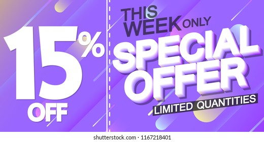 Special offer, Sale poster design template, 15% off, this week only, vector illustration