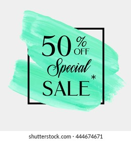 Special sale 50% off sign over grunge brush art paint abstract texture background acrylic stroke poster vector illustration. Perfect watercolor design for a shop and sale banners.