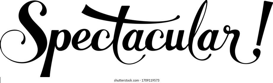 Spectacular - custom calligraphy text