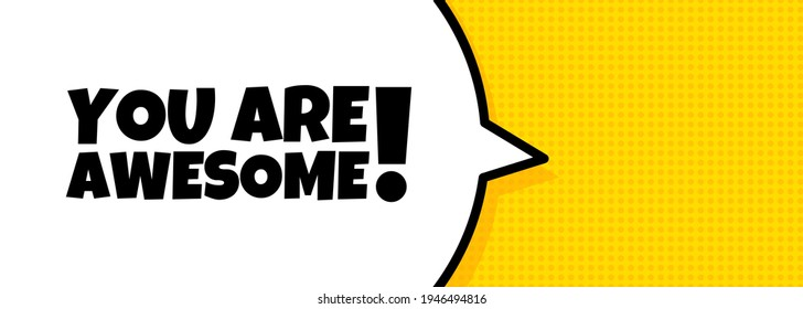Speech bubble banner with You are awesome text. Loudspeaker. For business, marketing and advertising. Vector on isolated background. EPS 10.