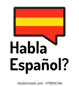 Speech bubble in color of Spanish flag. Habla espanol? Flat vector icon on white background. For those who learn language.