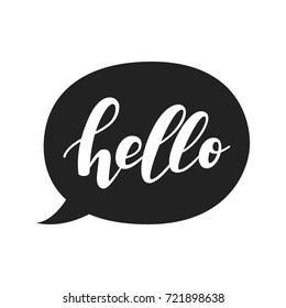 Speech bubble with hello quote. Hand drawn lettering. Modern brush calligraphy. Vector